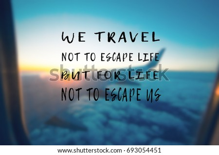 Travel Inspirational Motivational Quotes Your Wings Stock Photo