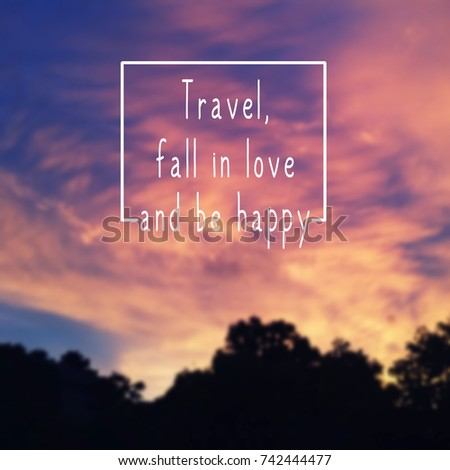 Travel Inspirational Quotes Travel Fall Love Stock Photo Edit Now