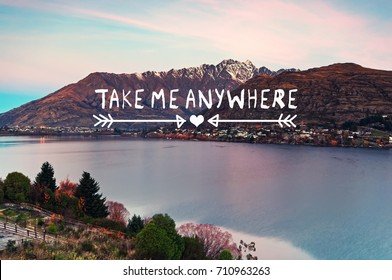 Travel inspirational quotes - Take me anywhere. Retro styled blurry background.