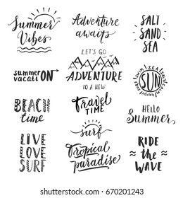 Travel lifestyle motivational phrases set. Hand drawn summer vector lettering. Print, poster, t-shirt and other apparel, greeting card template collection. Surf,travel, adventure,beach, sea, vacation.