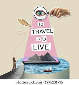 To travel is to live. Creative collage on the theme of travel. Active recreation concept.