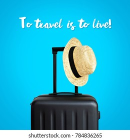 To Travel is to live! Summer holidays, vacation and travel concept. Suitcase or luggage bag with sun hat.