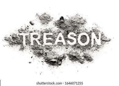 Treason word written in ash, dust or filth as betrayal in love, marriage, romance, relationship of man and woman or criminal against country as espionage, spy theft