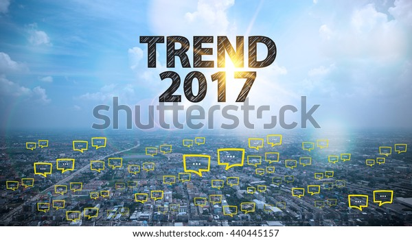 TREND 2017 text on city and sky background with bubble chat ,business analysis and strategy as concept