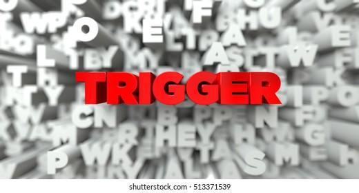 TRIGGER -  Red text on typography background - 3D rendered royalty free stock image. This image can be used for an online website banner ad or a print postcard.