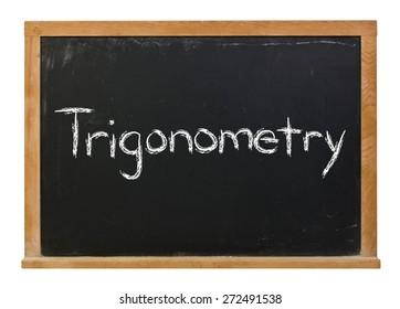 Trigonometry written in white chalk on a black chalkboard isolated on white