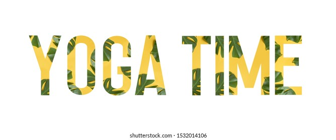 Tropical flower font Alphabet YOGA TIME made of Real alive flowers monstera on yellow background with paper cut shape of letter. Collection of flora font for your unique decoration in summer