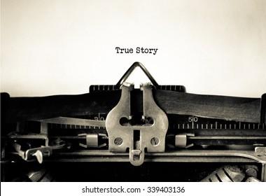 True Story word typed on a Vintage Typewriter.