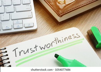 Trustworthiness written in note.Trustworthy or trust concept.