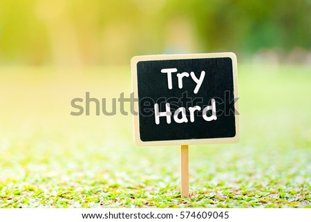 Try Hard Word On Black Board Stock Photo Edit Now 574609045