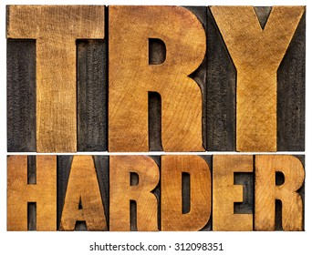 try harder motivational advice -isolated text in vintage letterpress wood type