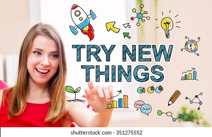 Try New Things concept with young woman in her home