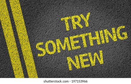 Try Something New written on the road