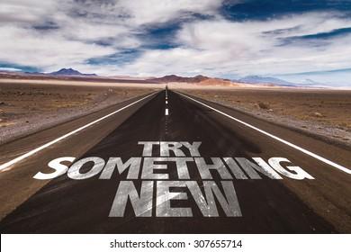 Try Something New written on desert road