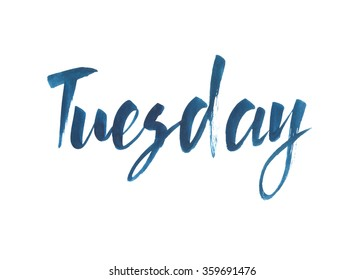 Tuesday. Hand written brush typography. Isolated calligraphy design element