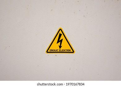 "Turkish Electricity Warning Sign ""Dikkat Elektrik"". Translation: ""Caution Electricity"""