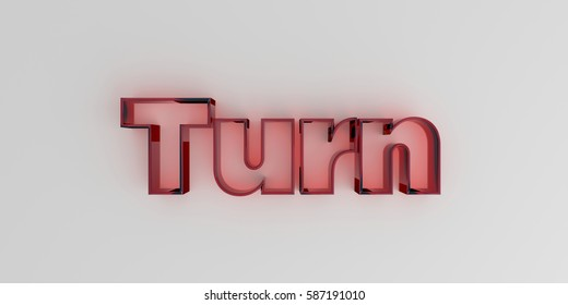 Turn - Red glass text on white background - 3D rendered royalty free stock image.