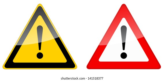 Two attention warning sign, one red and one yellow.