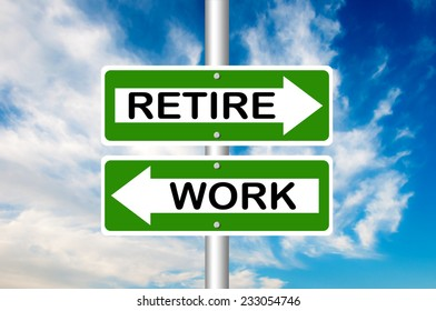 Two way street road sign pointing to Work and Retire with a blue sky in a background