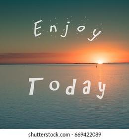Typographical quote instagram meme - Enjoy Today