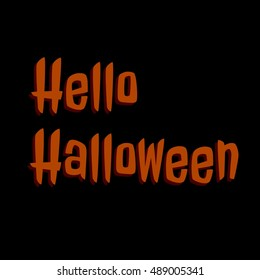 Typography lettering phrase Hello, Halloween on the black background