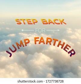 "typography motivation. text on the cloud ""step back for jump farther"""