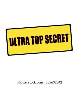 ultra top secret wording on rectangular signs
