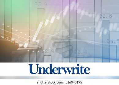 Underwrite - Abstract digital information to represent Business&Financial as concept. The word Underwrite is a part of stock market vocabulary in stock photo