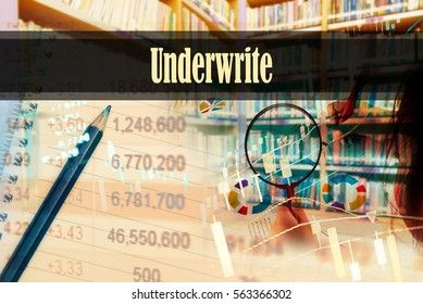 Underwrite - Hand writing word to represent the meaning of financial word as concept. A word Underwrite is a part of Investment&Wealth management in stock photo.