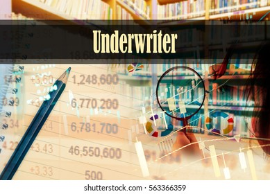 Underwriter - Hand writing word to represent the meaning of financial word as concept. A word Underwriter is a part of Investment&Wealth management in stock photo.