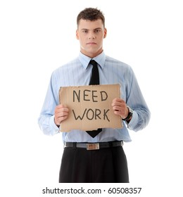 """Unemployed businessman with  cardboard sign """"Need Work"""", isolated on white background"""