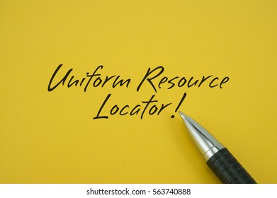 Uniform Resource Locator (URL)! note with pen on yellow background