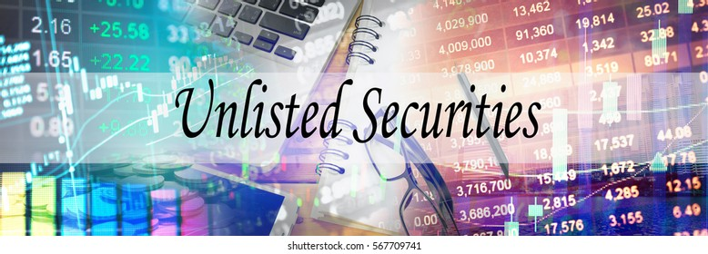 Unlisted Securities - Hand writing word to represent the meaning of financial word as concept. A word Unlisted Securities is a part of Investment&Wealth management in stock photo.