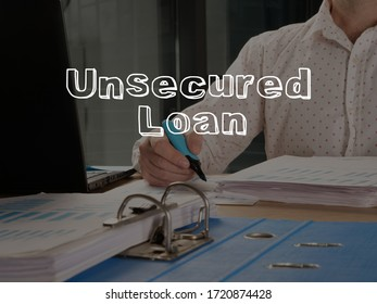 Unsecured Loan is shown on the conceptual business photo - Shutterstock ID 1720874428