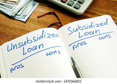 Unsubsidized vs Subsidized loans pros and cons in the note pad.