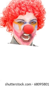 Upset Clown Shouting Out In Protest While Holding A Blank Sign Isolated On A White Background