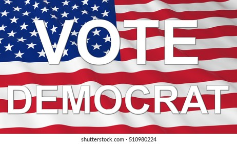 US Elections - American Flag with White Vote Democrat Text 3D Illustration