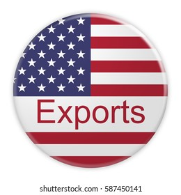 USA Economy Concept Badge: Exports Button With US Flag, 3d illustration on white background