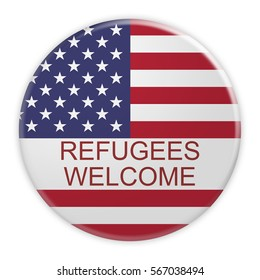 USA Politics Concept Badge: Refugees Welcome Motto Button With US Flag, 3d illustration on white background