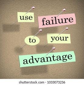 Use Failure to Your Advantage Bulletin Board Words Advice 3d Illustration