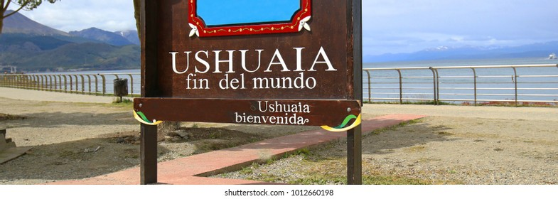Ushuaia Fin Del Mundo (End Of The World) sign. Ushuaia is the capital of Tierra del Fuego province in Argentina