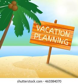 Vacation Planning Representing Sea Sign And Seashore