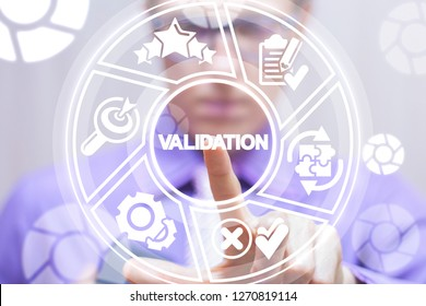 Validation business concept. Man pushing a validation word button on a virtual round interface.