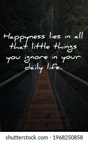 Vectors quotes about happyness in life. Happyness lies in all that little things you ignore in your daily life.  - Shutterstock ID 1968250858