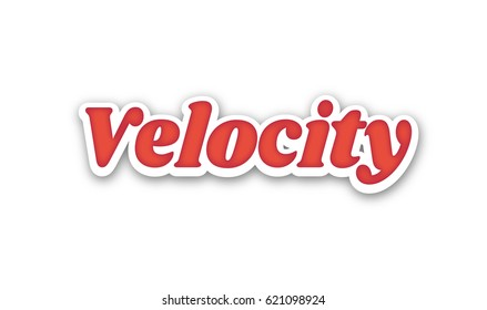 Velocity Text for Title or Headline. In 3D Fancy Fun and Futuristic style