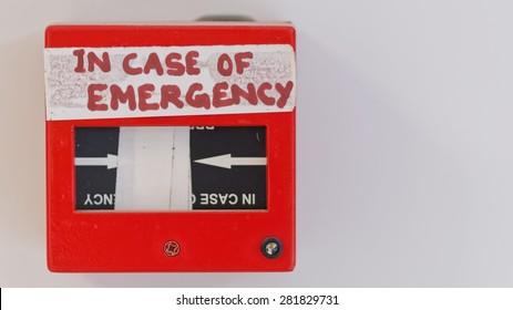 "Very suspicious fire alarm fix. ""in case of emergency"""