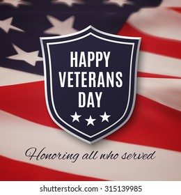 Veterans day background. Shield on American flag background.
