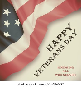 Veterans Day. Honoring all who served. Usa flag on background.
