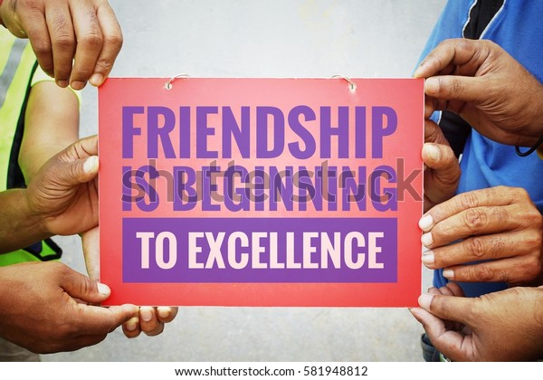 Vintage color in concept teamwork with word FRIENDSHIP IS BEGINNING TO EXCELLENCE