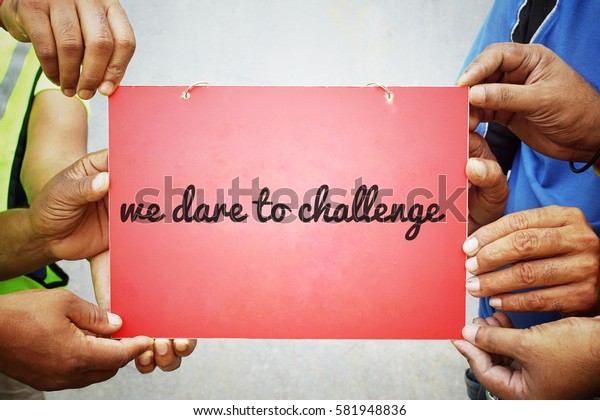 Vintage color in concept teamwork with word WE DARE TO CHALLENGE